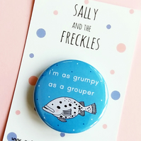 badge - grumpy grouper fish - 38mm pin badge