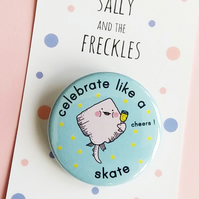 badge - celebrate like a skate - 38mm pin badge