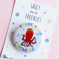 badge - shake your tentacles - 38mm pin badge