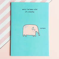 sorry card - sorry i've been a bit of a doofus  - elephant card