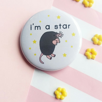 badge - i'm a star - star nosed mole -  38mm round pin badge