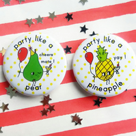 badges - party like a pineapple and pear - set of two 38mm badges