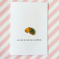 card - you are as cute as a cuttlefish - handmade card