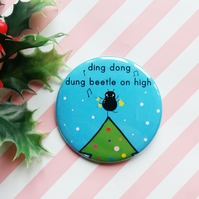 christmas badge - ding dong dung beetle on high - 58mm pin badge