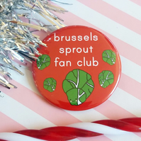 christmas badge -  brussels sprout fan club - 58mm pin badge