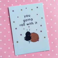 postcard - you gotta roll with it - a6 postcard - motivational card