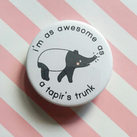 badge - tapir's trunk - 45mm pin badge - handmade tapir badge