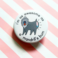 badge - mandrill's bum - 45mm pin badge - handmade mandrill badge