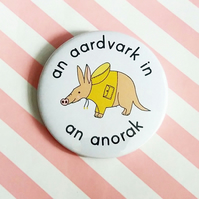 aardvark anorak badge - 58mm handmade badge - aardvark badge