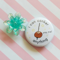 i can conker anything - 45mm pin badge - handmade badge