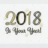 2018 is Your Year! A6 Card, Happy New Year