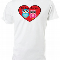 Owl Always Love You T shirt. Round neck short sleeved choice of size & Cols