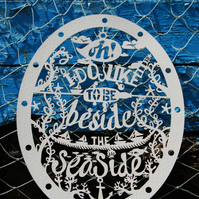 'Oh, i do like to be beside the seaside' ltd edition laser cut papercut