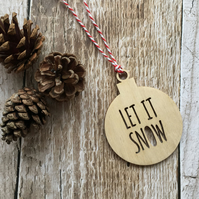 Wooden 'Let It Snow' Bauble