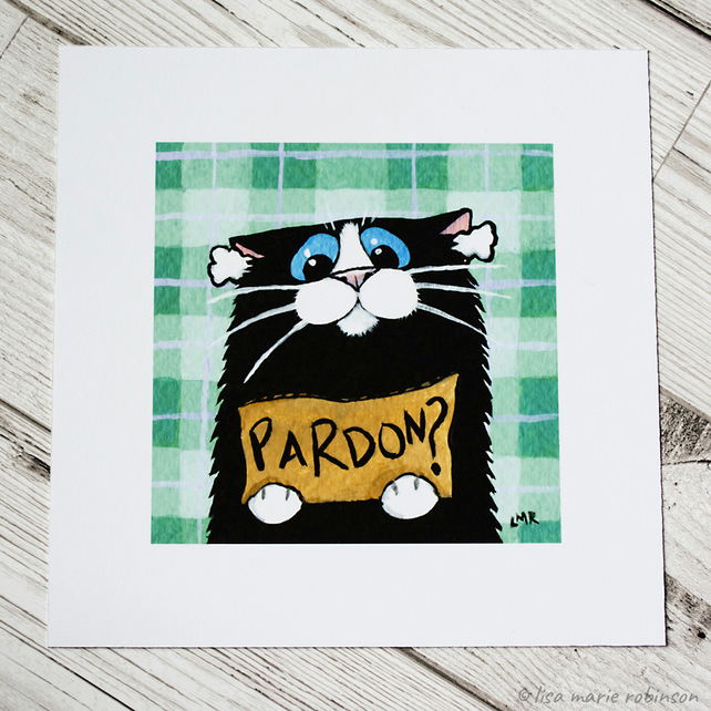 Pardon? - Funny Cat Art Print (6x6)