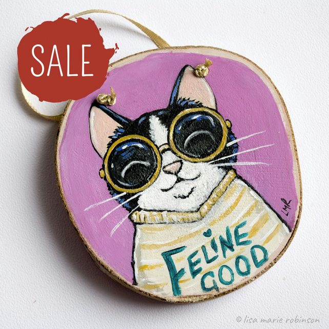 SALE - Feline Good - Cat Painting on Wood Slice