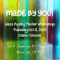 Glass Fusing Taster Workshop - Tuesday October 8, 2019 (10am-12noon)