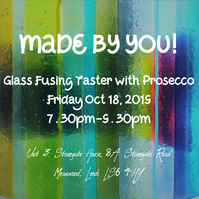 Glass Fusing Taster with Prosecco - Friday October 18, 2019 (7.30pm-9.30pm)
