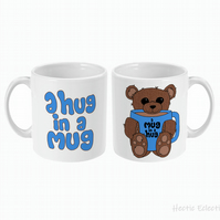 Teddy bear giving you a 'A Hug in a Mug' - white mug