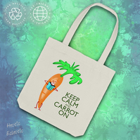 Keep Calm and Carrot On organic cotton tote bag