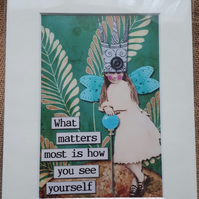 "What matters most is how you see yourself art print xize 8"" x 6"""