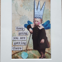 "Keep going you are getting there digital print mounted 8"" x 6"""