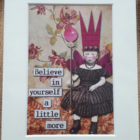 "Believe in yourself a little more small digital art print size 8"" x 6"""