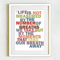 A3 size Life is not measured by the number of breaths we take II