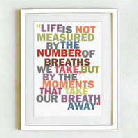 Life is not measured by the number of breaths we take II - Limited Edition Print
