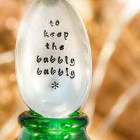 Hand Stamped To Keep The Bubbly Bubbly Spoon Gift