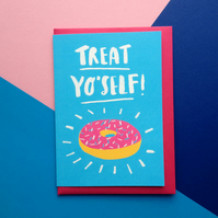 Treat Yo'self  - Greetings card, Birthday Card, Congratulations card