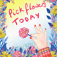 Pick flowers today print