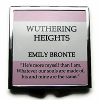 "Wuthering Heights Compact Mirror, Emily Bronte, ""... Whatever our souls are .."