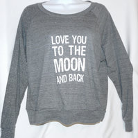 Love You To The Moon And Back Quote Slouchy Sweatshirt, LARGE