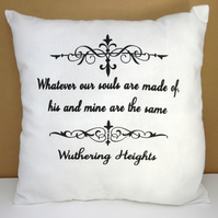 "Wuthering Heights ""Whatever our souls are made of ..."" Cushion, Emily Bronte"