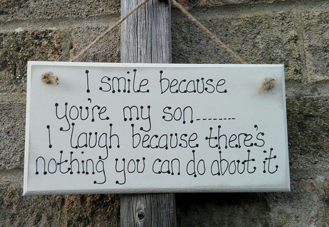 Handmade Wooden Plaque Sign I Smile Because You're My Son