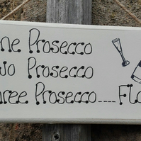 Handmade Wooden Plaque Sign One Prosecco