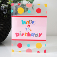 FREE UK POSTAGE on Handmade Have a Fab Birthday Clear Acetate Greeting Card.