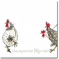 Fun Chicken Card -Does My Bum Look Big In This? - Blank inside, Birthday, Friend
