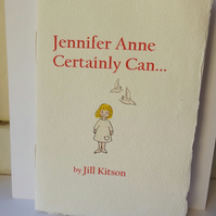 Jennifer Anne Certainly Can... - An Original Handmade Storybook