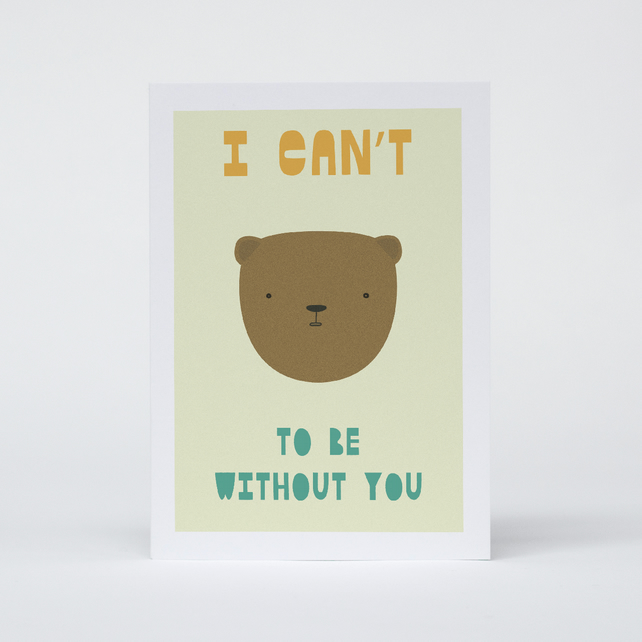 I can't bear to be without you (Card)