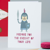 Prepare For The Knight Of Your Life (Card)