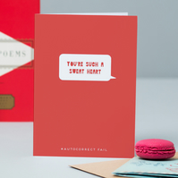 'You're Such A Sweat Heart' Text Fail Valentine's Card