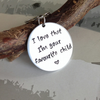 Fathers Day Gift - Hand Stamped Keyring - I love that I'm your favourite child