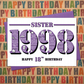 Happy 18th Birthday Sister Greetings Card - Year of Birth - Born in 1998 Facts