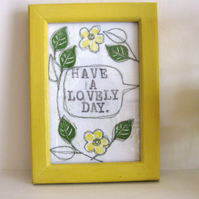 Lovely Day - small inspirational embroidered picture