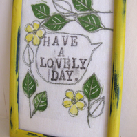 Have a lovely Day - small embroidered picture