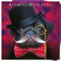 Retirement Card - RETIRING WITH STYLE - Black Pug Card