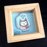 Framed hand painted Owl Stone - 'Wise as...' Personalisable Teacher's Present