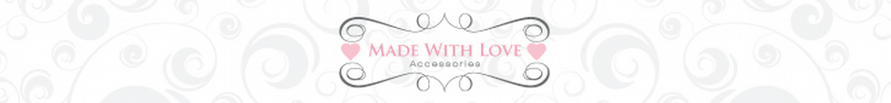 Made With Love Accessories